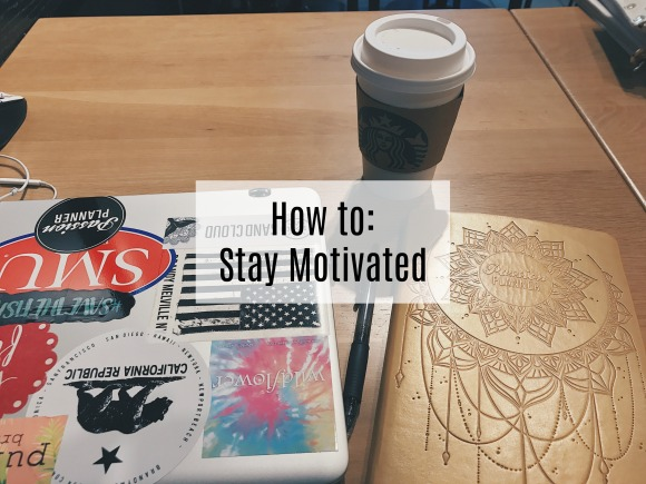 How to: Stay Motivated