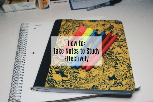 How to: Take Notes to Study Effectively